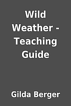 Wild Weather - Teaching Guide by Gilda…