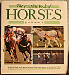 Complete Book of Horses by James Kerswell