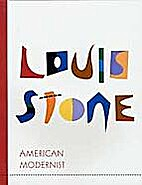Louis Stone, American Modernist: Major…