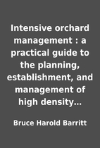 Intensive orchard management : a practical…