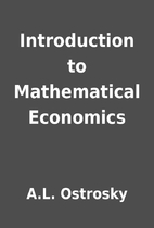 Introduction to Mathematical Economics by…