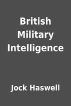 British Military Intelligence by Jock…