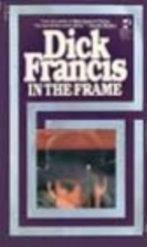 In the Frame by Dick Francis