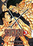 Shigurui, Tome 3 : by Takayuki Yamaguchi