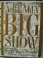 A Really Big Show: A Visual History of The…