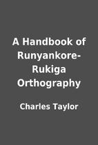 A Handbook of Runyankore-Rukiga Orthography…