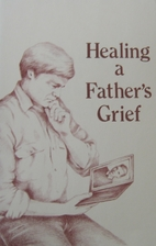 Healing a father's grief by William H.…