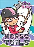Go Girl!: Horse Tails by Rowan McAuley