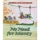 No Need for Monty by James Stevenson