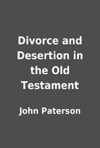 Divorce and Desertion in the Old Testament…