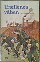 Trälarnas vapen by Sven Wernström