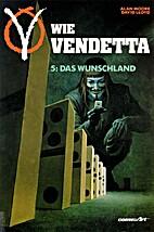 V wie Vendetta V. Das Wunschland by Alan…