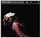 Who Killed Amanda Palmer: A Collection of…