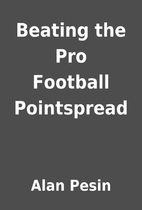 Beating the Pro Football Pointspread by Alan…