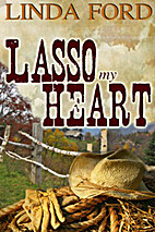 Lasso My Heart by Linda Ford