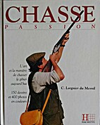 Chasse passion by Lorgnier Du Mesnil