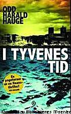 I tyvenes tid : roman by Odd Harald Hauge