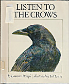 Listen to the Crows by Laurence P. Pringle