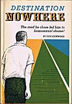 Destination nowhere by Tom Lockwood