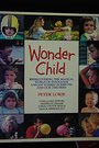 Wonder Child: Rediscovering the Magical World of Innocence and Joy Within Ourselves and Our Children - Peter Lorie