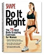 Shape Do It Right (The 75 Best…