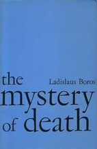 The mystery of death by Ladislaus Boros