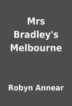 Mrs Bradley's Melbourne by Robyn Annear