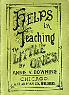 Helps in teaching little folks, by Annie V…