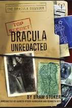Dracula Unredacted by Bram Stoker