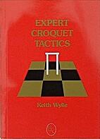 Expert Croquet Tactics by K. F Wylie