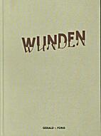 Wunden by Gerald von Foris