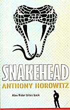 Alex Rider 07. Snakehead by Anthony Horowitz
