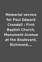 Memorial service for Paul Edward Crandall :…