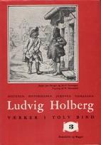 Ludvig Holbergs Værker i tolv bind, bind 3:…