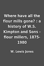 Where have all the flour mills gone? : a…
