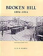 Broken Hill, 1894-1914. The uncertain years…