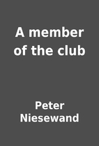 A member of the club by Peter Niesewand