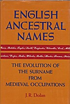 English Ancestral Names: The Evolution of…