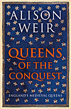 Queens of the Conquest: England's Medieval…
