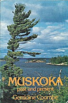 Muskoka past and present by Geraldine Coombe