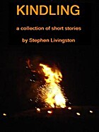 Kindling by Stephen Livingston