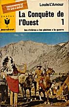 La Conquête de l'Ouest, Tome 1: Les…