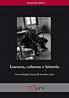 Locuras, cultura e historia by Serena…