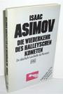 Die Wiederkehr des Halleyschen Kometen. Die rätselhafte Geschichte der Kometen. - Isaac Asimov