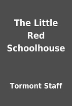 The Little Red Schoolhouse by Tormont Staff
