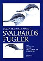 Svalbards fugler by Magnar Norderhaug