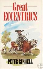 Great eccentrics by Peter Bushell