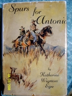 Spurs for Antonia by Katherine Wigmore Eyre