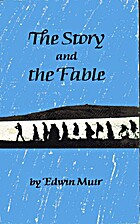 The Story and the Fable by Edwin Muir