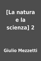 [La natura e la scienza] 2 by Giulio…